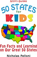 Nick's Guides - 50 States for Kids: Fun Facts and Learning on Our Great 50 States