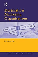 Destination Marketing Organisations: Bridging Theory and Practice (Advances in Tourism Research)