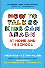 How To Talk So Kids Can Learn (The How To Talk Series) Kindle Edition