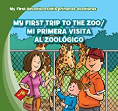 My First Trip to the Zoo/Mi Primera Visita Al Zoologica (My First Adventures / MIS Primeras Aventuras) (English and Spanish Edition)