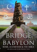 Bridge to Babylon: Rome, Ecumenism & the Bible