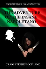 The Adventure of the Insane Napolitano: A New Sherlock Holmes Mystery Kindle Edition