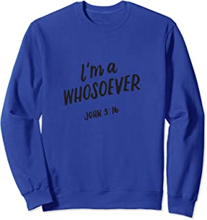 I'm A Whosoever John 3 16, Christian Quotes, Bible Verse Sweatshirt