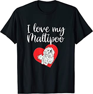 I Love My Maltipoo Funny Maltese Poodle Dog Lover T Shirt