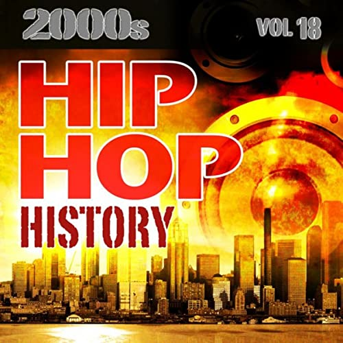 Hip Hop History Vol 18 - 2000s by Countdown Mix-Masters on