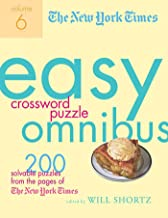 The New York Times Easy Crossword Puzzle Omnibus Volume 6: 200 Solvable Puzzles from the Pages of The New York Times: 06