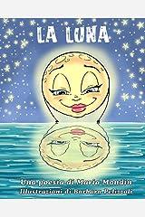 La Luna: Una poesia per bambini (Italian Edition) Kindle Edition