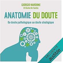 Anatomie du doute: Quand trop douter fait souffrir