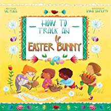 How to Track an Easter Bunny (Magical Creatures and Crafts Book 2)