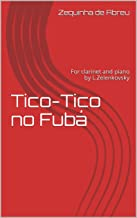 Tico-Tico no Fubá, Music Sheets for Clarinet & Piano