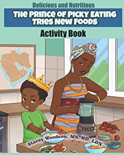 The Prince of Picky Eating Tries New Foods Activity Book (Delicious and Nutritious)