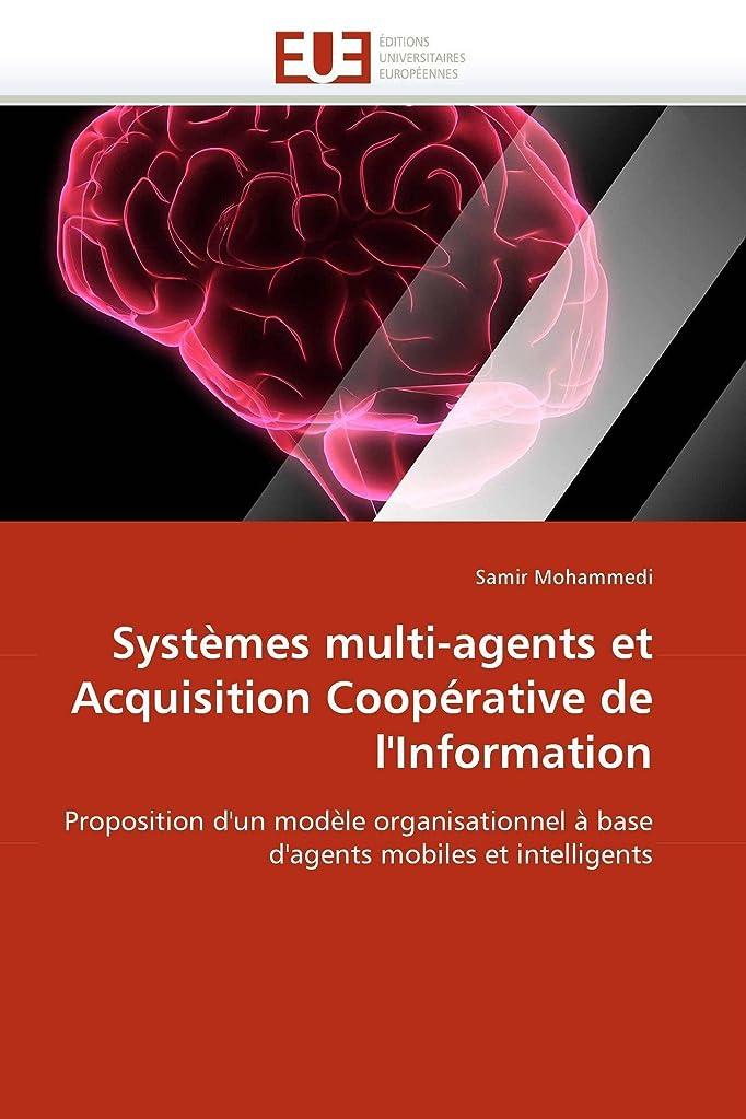 最初に推進潜むSystèmes Multi-Agents Et Acquisition Coopérative de l''information (Omn.Univ.Europ.)