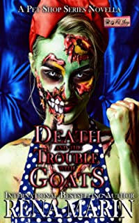 Death and the Trouble with Goats: A Pet Shop Series novella