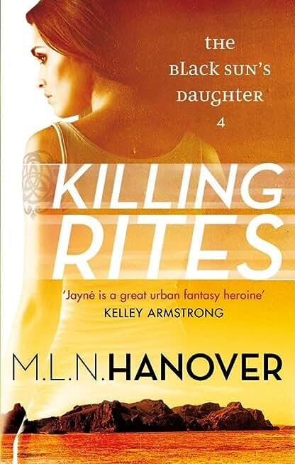 Killing Rites: Black Sun's Daughter: Book Four (English Edition)