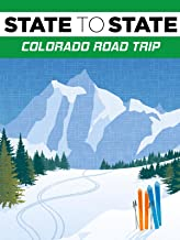 State to State: Colorado Road Trip