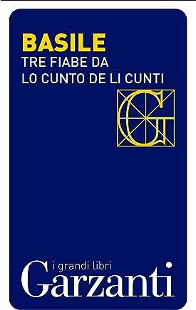 Tre fiabe dal «Cunto de li cunti» (Il racconto dei racconti): I racconti da cui è tratto il film di Matteo Garrone