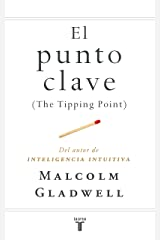 El punto clave (The Tipping Point) (Spanish Edition) Kindle Edition