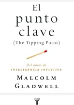 El punto clave (The Tipping Point) (Spanish Edition)