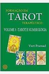 FORMAÇÃO EM TAROT TERAPÊUTICO - VOLUME 3 - TAROT E NUMEROLOGIA eBook Kindle