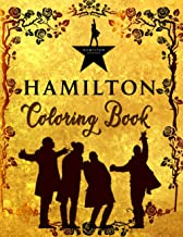 Hamilton Coloring Book: An Awesome Coloring Book To Relax With Plenty Of Illustrations Of Hamilton