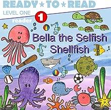 Bella the Selfish Shellfish (Kids with coping skills Book 1)