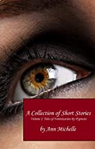 A Collection of Short Stories, Volume Two: Tales of Feminization By Hypnosis