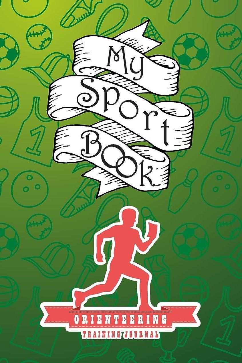 発火する便利さ道My sport book - Orienteering training journal: 200 pages with 6