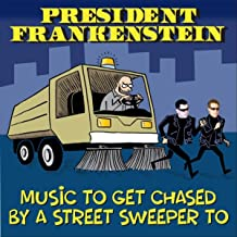 Music to Get Chased by a Street Sweeper To [Explicit]