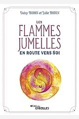 Les flammes jumelles: En route vers Soi Format Kindle