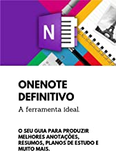 OneNote Definitivo - Versão para Kindle: O Seu guia para produzir melhores anotações resumos, planos de estudo e muito mais nesta poderosa ferramenta