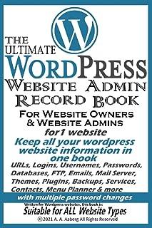 Ultimate Wordpress Website Admin Record Book: Website Owners Record Book for Wordpress
