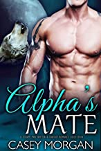 Alpha's Mate: A Steamy PNR Shifter & Fantasy Romance Collection (Hot Shifters Book 3)