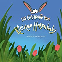 Die Geschichte vom kleinen Hasenbaby (German Edition)