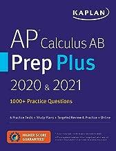 AP Calculus AB Prep Plus 2020 & 2021: 8 Practice Tests + Study Plans + Targeted Review & Practice + Online (Kaplan Test Prep)