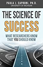 The Science of Success: What Researchers Know that You Should Know