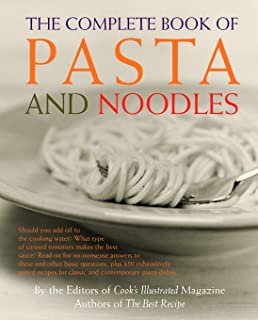 The Complete Book of Pasta and Noodles: A Cookbook