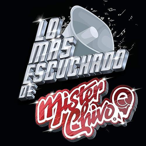 Lo Más Escuchado De by Mister Chivo on Amazon Music - Amazon.com