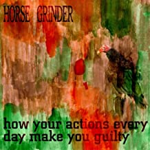 How Your Actions Every Day Make You Guilty [Explicit]