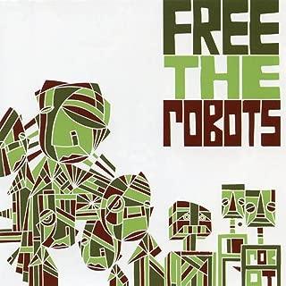 Free the Robots EP [Explicit]