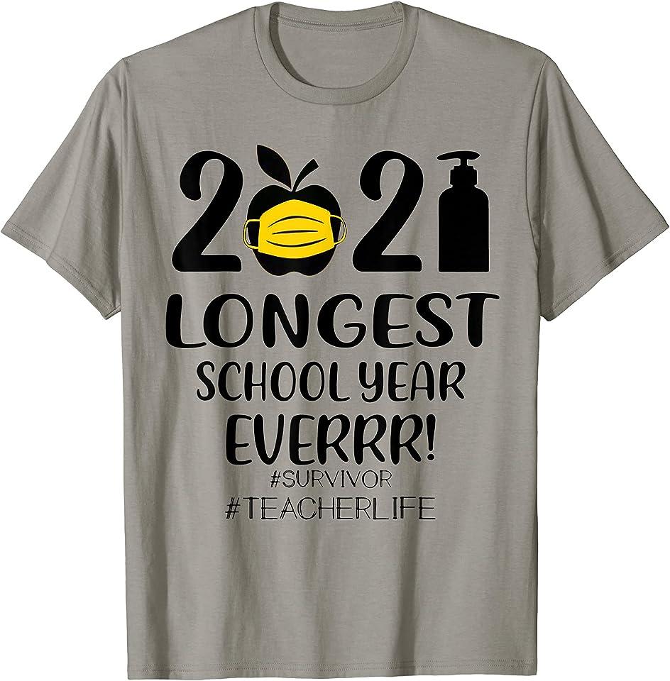 THE LONGEST SCHOOL YEAR EVER Teacher 2021 T-Shirt