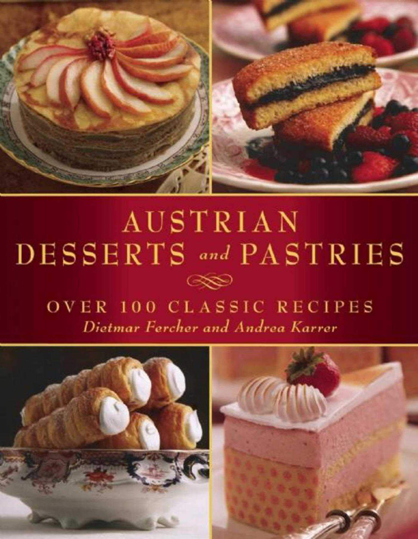 Image OfAustrian Desserts And Pastries: Over 100 Classic Recipes