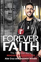 Forever Faith: The Abe Cruz Story: Mindset of Champions