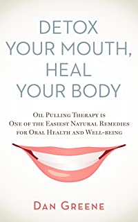 Detox Your Mouth, Heal Your Body: Oil Pulling Therapy is one of the easiest natural remedies for oral health and well-being
