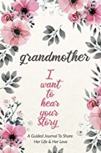 Grandmother, I Want to Hear Your Story: A Grandmother's Guided Journal to Share Her Life and Her Love PDF