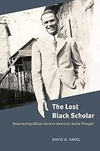 The Lost Black Scholar: Resurrecting Allison Davis in American Social Thought