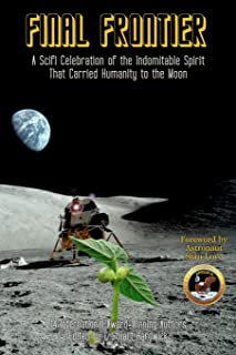 Final Frontier: A Sci-fi Celebration of the Indomitable Spirit That Carried Humanity to the Moon