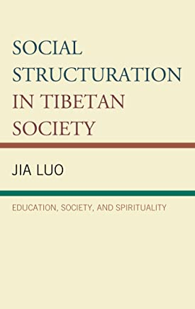 640e0adf588 Social Structuration in Tibetan Society: Education, Society, and  Spirituality (Emerging Perspectives on
