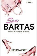 Sun Bartas - Journaliste : Mode d'emploi Format Kindle