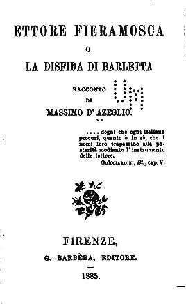 Ettore Fieramosca, O, la Disfida di Barletta, Racconto di Massimo dAzeglio