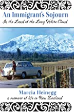 An Immigrant's Sojourn in the Land of the Long White Cloud: A memoir of life in New Zealand